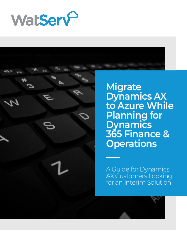 Migrate Dynamics AX to Azure While Planning for Dynamics 365 Finance & Operations